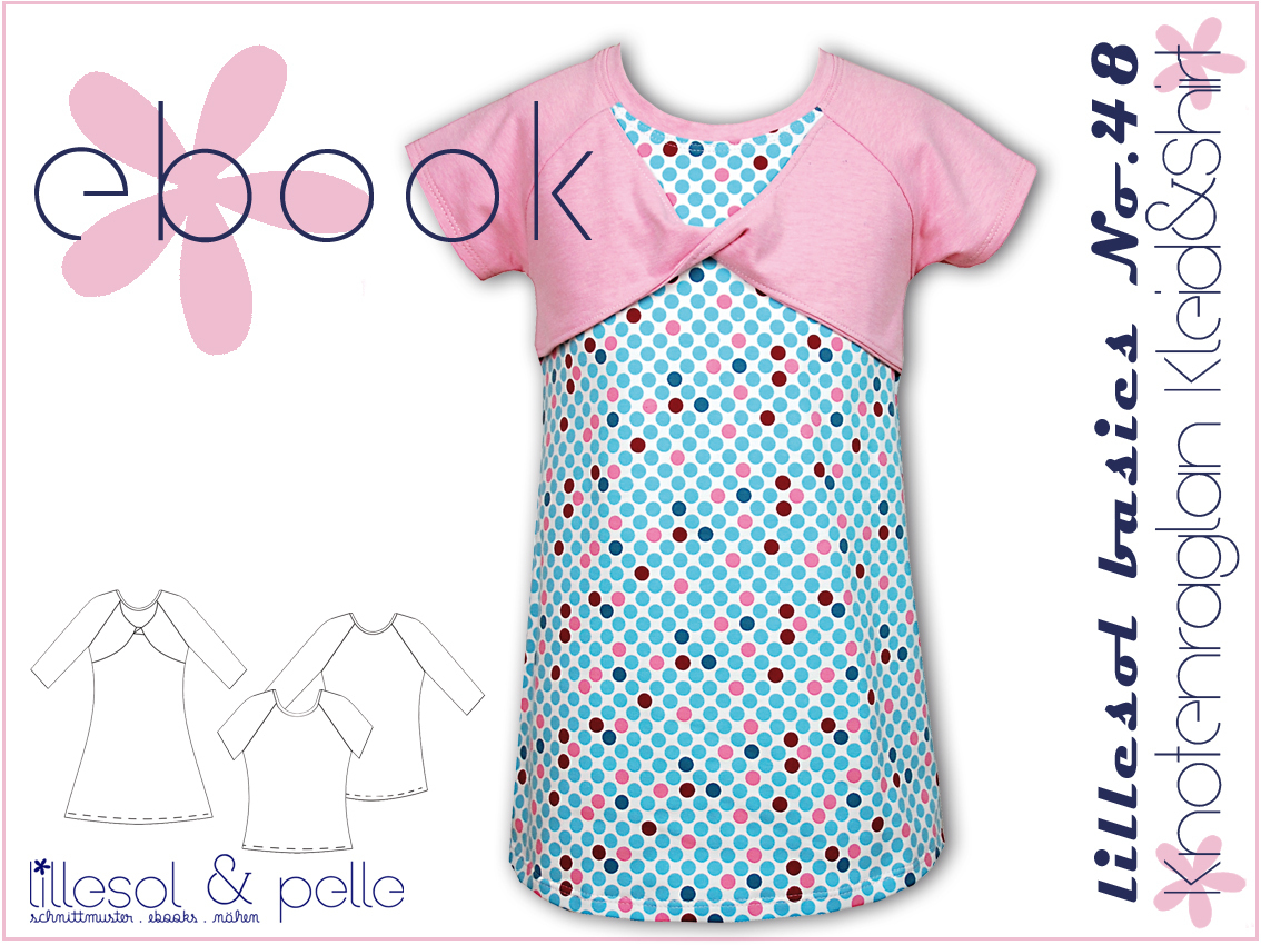 Ebook / Schnittmuster lillesol basics No.48 Knotenraglan Kleid, Shirt & Tunika